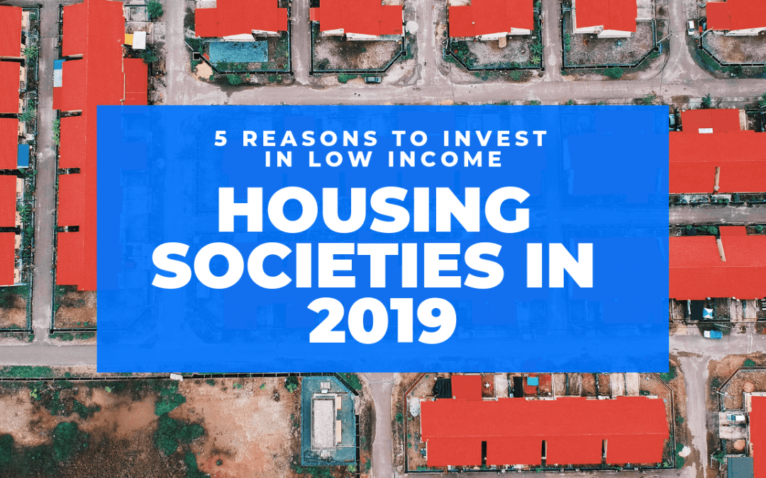 5 Reasons to Invest in Low income housing societies in 2019