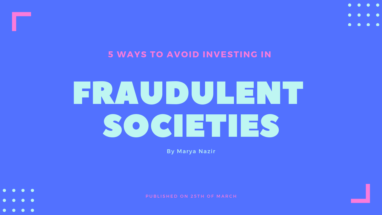 5 Ways to avoid investing in Fraudulent Societies