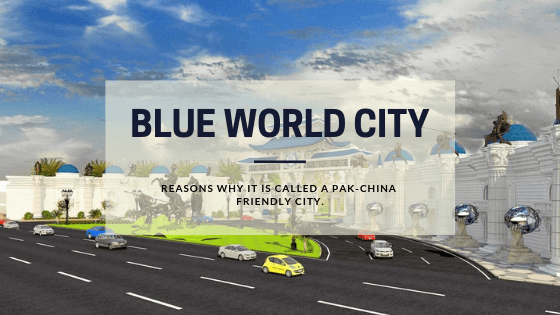 Why Blue World City is called Pak-China Friendly City