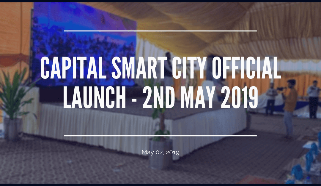 Official Launch of Capital Smart City – 2nd May 2019