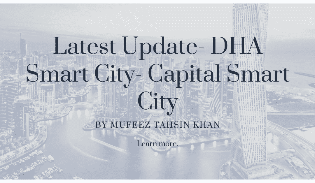 Latest Update- DHA Smart City- Capital Smart City